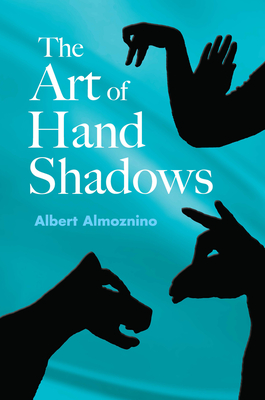 Art of Hand Shadows Cover Image
