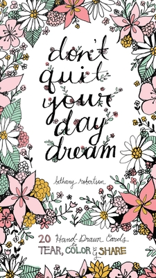 Don't Quit Your Day Dream: 20 Hand-drawn Cards to Tear, Color and Share Cover Image