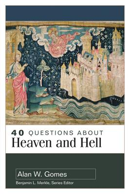 40 Questions about Heaven and Hell Cover Image
