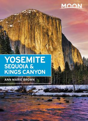 Moon Yosemite, Sequoia & Kings Canyon (Travel Guide) Cover Image