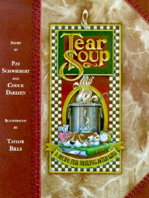 Tear Soup: A Recipe for Healing After Loss Cover Image