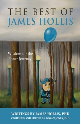 The Best of James Hollis: Wisdom for the Inner Journey Cover Image