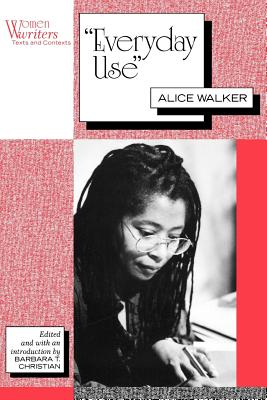 Everyday Use: Alice Walker (Women Writers: Texts and Contexts) Cover Image