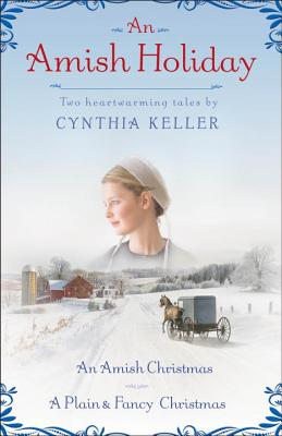 An Amish Holiday: An Amish Christmas/A Plain & Fancy Christmas Cover Image
