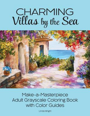Charming Villas by the Sea: Make-a-Masterpiece Adult Grayscale Coloring Book with Color Guides Cover Image