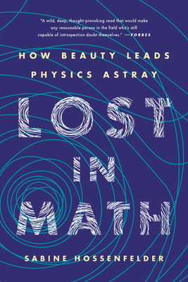 Lost in Math: How Beauty Leads Physics Astray Cover Image