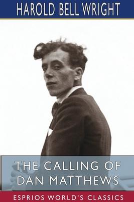 The Calling of Dan Matthews (Esprios Classics) Cover Image