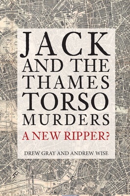 Jack and the Thames Torso Murders: A New Ripper? Cover Image