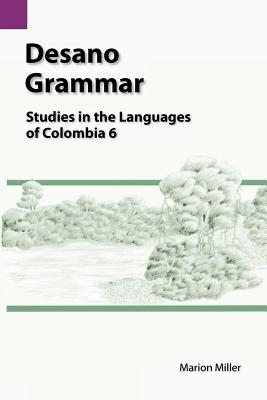 Desano Grammar: Studies in the Languages of Colombia 6 (Research Collections in Women's Studies #6) Cover Image