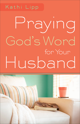 Praying God's Word for Your Husband Cover