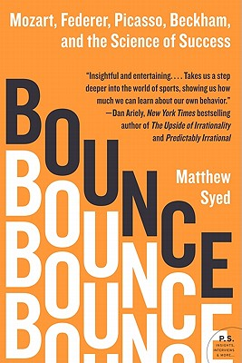 Bounce: Mozart, Federer, Picasso, Beckham, and the Science of Success Cover Image