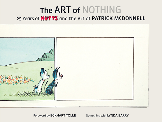 Art of Nothing: 25 Years of Mutts and the Art of Patrick McDonnell Cover Image