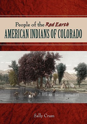 People of the Red Earth - American Indians of Colorado Cover Image