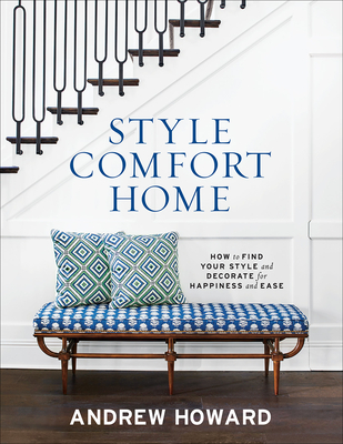 Style Comfort Home: How to Find Your Style and Decorate for Happiness and Ease Cover Image