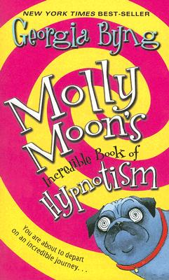 Molly Moon's Incredible Book of Hypnotism Cover Image