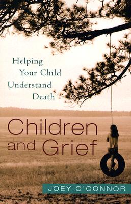 Children and Grief: Helping Your Child Understand Death Cover Image