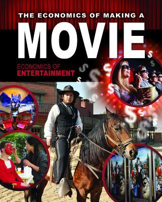 The Economics of Making a Movie (Economics of Entertainment #3) Cover Image