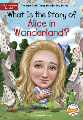 What Is the Story of Alice in Wonderland? (What Is the Story Of?) Cover Image