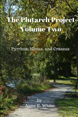 The Plutarch Project Volume Two: Pyrrhus, Nicias, and Crassus Cover Image