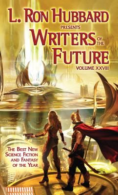 Writers of the Future Volume 28: The Best New Science Fiction and Fantasy of the Year (L. Ron Hubbard Presents Writers of the Future #28) Cover Image