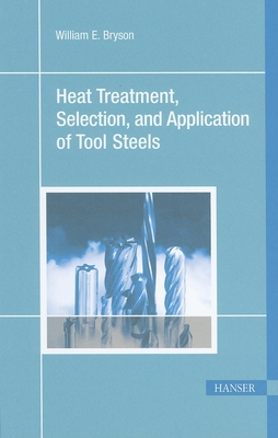 Heat Treatment, Selection, and Application of Tool Steels 2e Cover Image