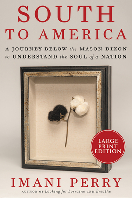 South to America: A Journey Below the Mason-Dixon to Understand the Soul of a Nation Cover Image