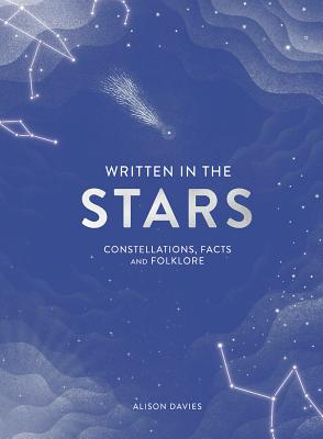Written in the Stars: Constellations, Facts and Folklore Cover Image