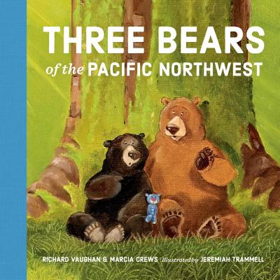 Three Bears of the Pacific Northwest (Boarbook) by Marcia Crews and Richard Vaughan