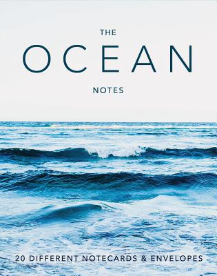 The Ocean Notes: 20 Different Notecards & Envelopes (Creative Notecards, Gifts for Ocean Lovers, Ocean Photography Gifts) Cover Image