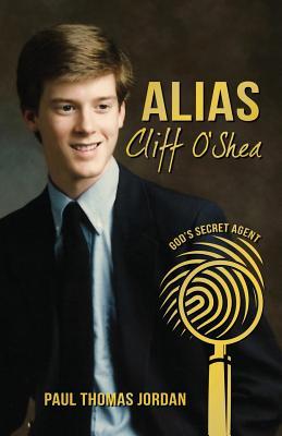 Alias Cliff O'Shea: God's Secret Agent Cover Image