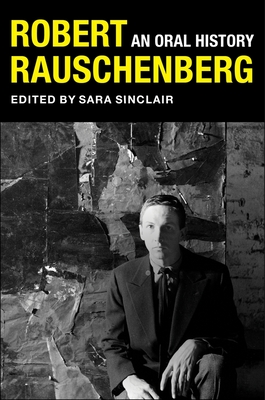 Robert Rauschenberg: An Oral History Cover Image