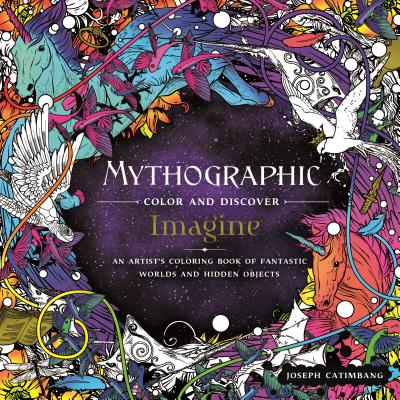 Mythographic Color and Discover: Imagine: An Artist's Coloring Book of Fantastic Worlds and Hidden Objects Cover Image