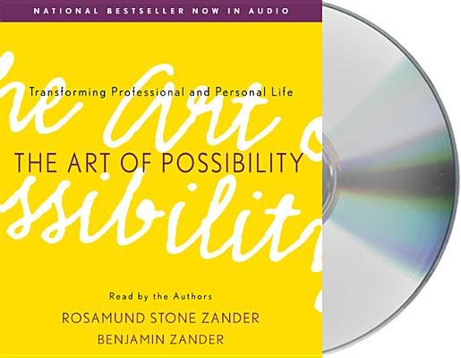 The Art of Possibility: Transforming Professional and Personal Life Cover Image