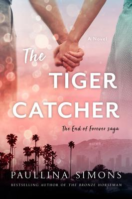 The Tiger Catcher: The End of Forever Saga Cover Image