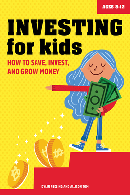 Investing for Kids: How to Save, Invest and Grow Money Cover Image