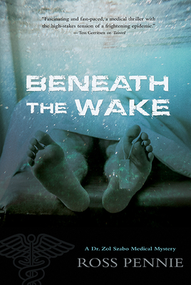 Cover for Beneath the Wake (Dr. Zol Szabo Medical Mystery #4)