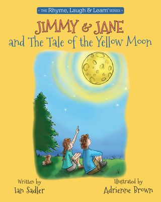 Cover for Jimmy & Jane and the Tale of the Yellow Moon (Rhyme, Laugh & Learn #3)