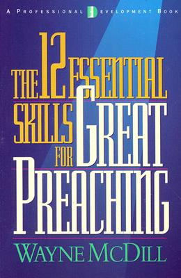The 12 Essential Skills for Great Preaching Cover