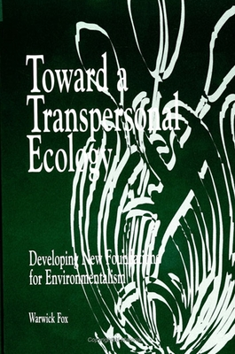 Toward a Transpersonal Ecology: Developing New Foundations for Environmentalism Cover Image