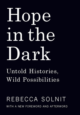 Hope in the Dark, by Rebecca Solnit