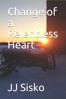 Change of a Relentless Heart cover