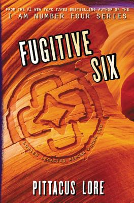 Fugitive Six (Lorien Legacies Reborn #2) Cover Image