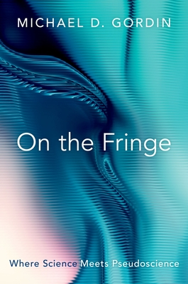 On the Fringe: Where Science Meets Pseudoscience Cover Image