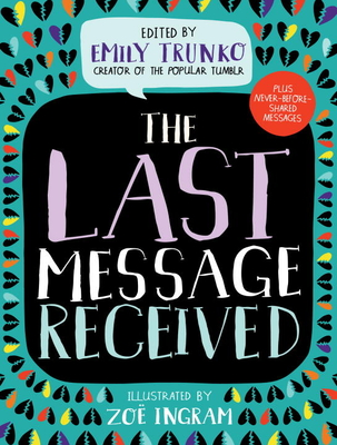 The Last Message Received Edited by Emily Trunko
