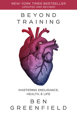Beyond Training: Mastering Endurance, Health & Life Cover Image