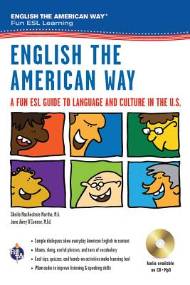 English the American Way: A Fun ESL Guide to Language & Culture in the U.S. W/Audio CD & MP3 (English as a Second Language) Cover Image