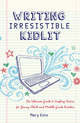 Writing Irresistible Kidlit Cover