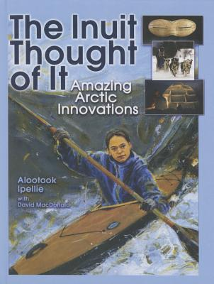 The Inuit Thought of It (We Thought of It) Cover Image