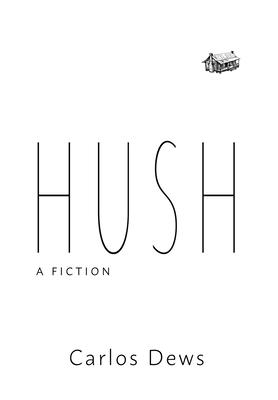 Hush: A Fiction Cover Image