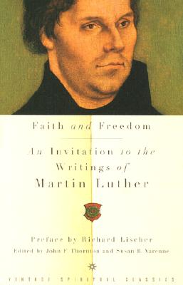 Faith and Freedom: An Invitation to the Writings of Martin Luther Cover Image